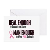 Real Enough Man Enough 1 (Sister) Greeting Cards (