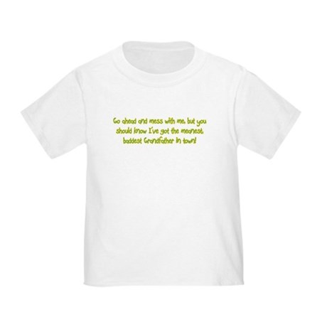 One Mean Grandfather! Toddler T-Shirt