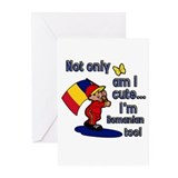 Not only am I cute I'm Romanian too! Greeting Card