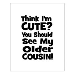 Think I'm Cute? Older Cousin Posters