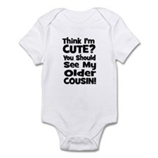 Think I'm Cute? Older Cousin Infant Bodysuit