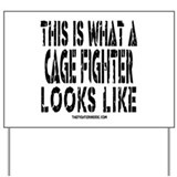 This is What a Cage Fighter Looks Like Yard Sign