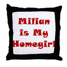 Milian Is My Homegirl Throw Pillow