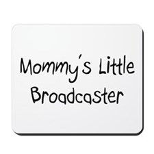 Mommy's Little Broadcaster Mousepad