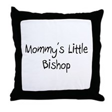 Mommy's Little Bishop Throw Pillow