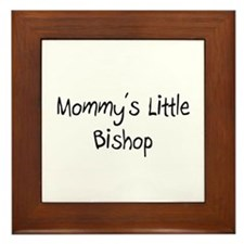 Mommy's Little Bishop Framed Tile