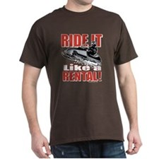 Ride it Like a Rental T-Shirt