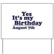 August 7 Birthday Yard Sign