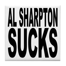 Al Sharpton Sucks Tile Coaster
