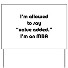 Value Added MBA Yard Sign