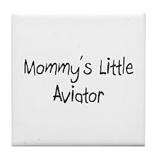 Mommy's Little Aviator Tile Coaster