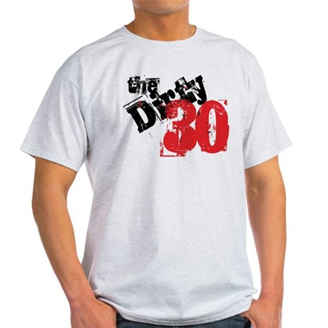 Dirty 30 Light T-Shirt