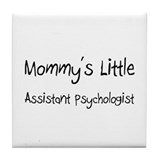Mommy's Little Assistant Psychologist Tile Coaster