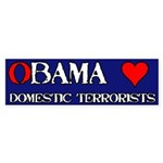 Obama Loves Domestic Terrorists Sticker (Bumper 50