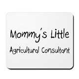Mommy's Little Agricultural Consultant Mousepad