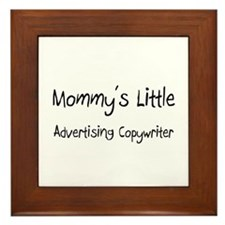 Mommy's Little Advertising Copywriter Framed Tile