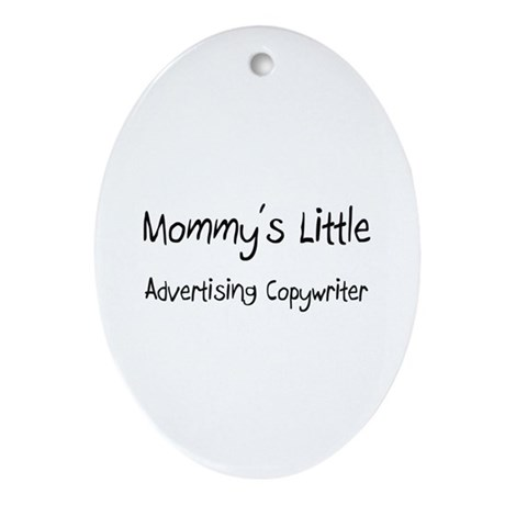 Mommy's Little Advertising Copywriter Ornament (Ov