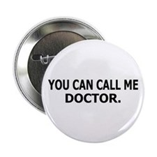 "Call Me Doctor 2.25"" Button"