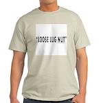 LOOSE LUG NUT Light T-Shirt