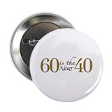 "60 is the new 40 2.25"" Button (100 pack)"