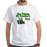 She Thinks My Tractors Sexy Shirt