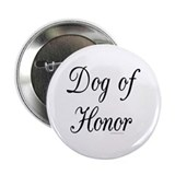 &quot;Dog of Honor Button
