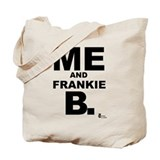 Me and Frankie B. Tote Bag