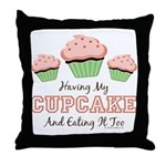 Having My Cupcake Eating It Too Throw Pillow