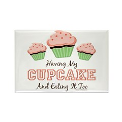 Having My Cupcake Eating It Too Rectangle Magnet