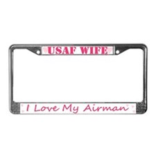 USAF Wife, I love my Airman License Plate Frame