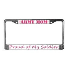 ARMY Mom, Proud of my Soldier License Plate Frame