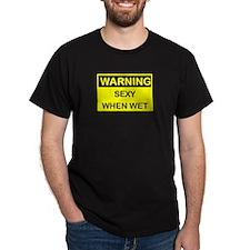 Sexy when wet T-Shirt