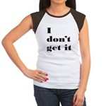 I DON'T GET IT Women's Cap Sleeve T-Shirt