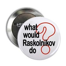"Raskolnikov 2.25"" Button (100 pack)"