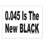 0.045 IS THE NEW BLACK Small Poster