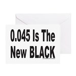 0.045 IS THE NEW BLACK Greeting Card