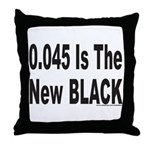0.045 IS THE NEW BLACK Throw Pillow