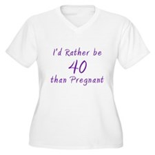 Rather be 40 than T-Shirt