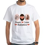 Peace Love Statistics Statistician White T-Shirt