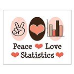 Peace Love Statistics Statistician Small Poster