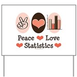 Peace Love Statistics Statistician Yard Sign