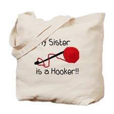 My Sister is a Hooker Tote Bag