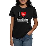 I Love Horse Racing (Front) Women's Dark T-Shirt