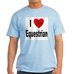 I Love Equestrian Light T-Shirt