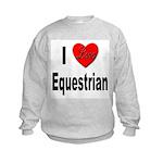 I Love Equestrian Kids Sweatshirt
