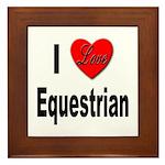 I Love Equestrian Framed Tile