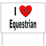 I Love Equestrian Yard Sign