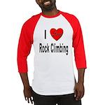 I Love Rock Climbing Baseball Jersey