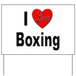 I Love Boxing Yard Sign