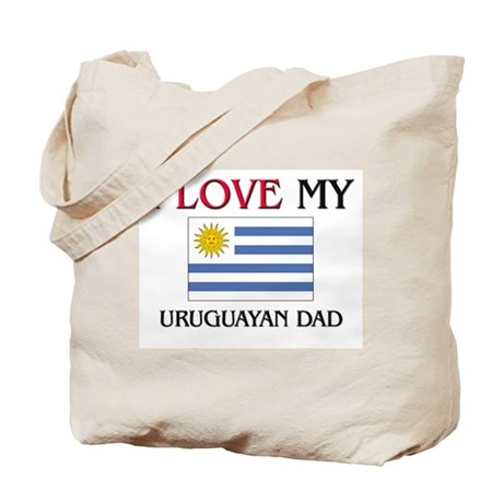 I Love My Uruguayan Dad Tote Bag